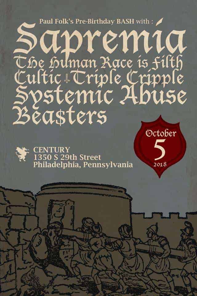 Sapremia, The Human Race is Filth, Cultic, Triple Cripple, Systemic Abuse, Beasters Show Live in Philly October 5 2018
