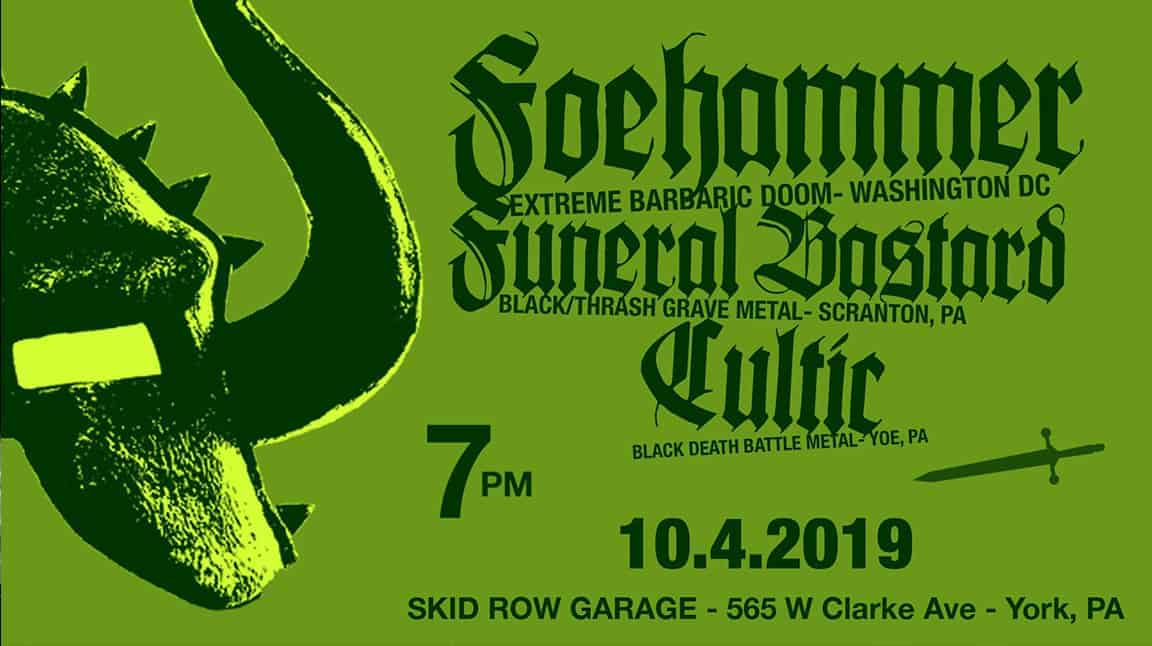Foehammer, Funeral Bastard and Cultic Show - York, PA - Skid Row Garage - October 4, 2019